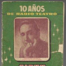 Coleccionismo de Revistas y Periódicos: 10 AÑOS DE RADIO TEATRO, ALBUM DEL CUADRO ESCENICO DE E.A.J.1. RADIO BARCELONA 1941 - 1951. Lote 222015017