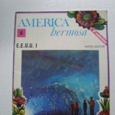 Coleccionismo de Revistas y Periódicos: AMERICA HERMOSA. FASCÍCULO Nº 6 EEUU I - MATEU EDITOR. Lote 222110705