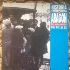 Coleccionismo de Revistas y Periódicos: HISTORIA CONTEMPORÁNEA DE ARAGÓN, - HERALDO DE ARAGÓN 1993.. Lote 222249832