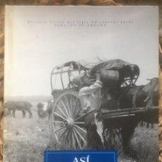Coleccionismo de Revistas y Periódicos: ASI LO VIMOS. HISTORIA VISUAL DEL SIGLO XX CONTADA DESDE HERALDO DE ARAGÓN 2001.. Lote 222293458