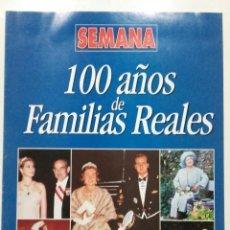 Coleccionismo de Revistas y Periódicos: 100 AÑOS DE FAMILIAS REALES - REVISTA SEMANA. Lote 222682512