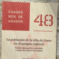 Coleccionismo de Revistas y Periódicos: CUADERNOS DE ARAGÓN 48 LA POBLACIÓN DE LA VILLA DE ZUERA.... - INSTITUCIÓN FERNANDO EL CATÓLICO 2011. Lote 222852327