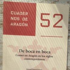 Coleccionismo de Revistas y Periódicos: CUADERNOS DE ARAGÓN 52 DE BOCA EN BOCA. COMER EN ARAGÓN .... - INSTITUCIÓN FERNANDO EL CATÓLICO 2012. Lote 222852348