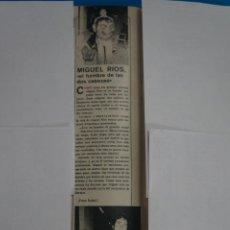 Coleccionismo de Revistas y Periódicos: RECORTE CLIPPING DE MIGUEL RIOS REVISTA SEMANA Nº 1843 PAG. 84 L1. Lote 223892778