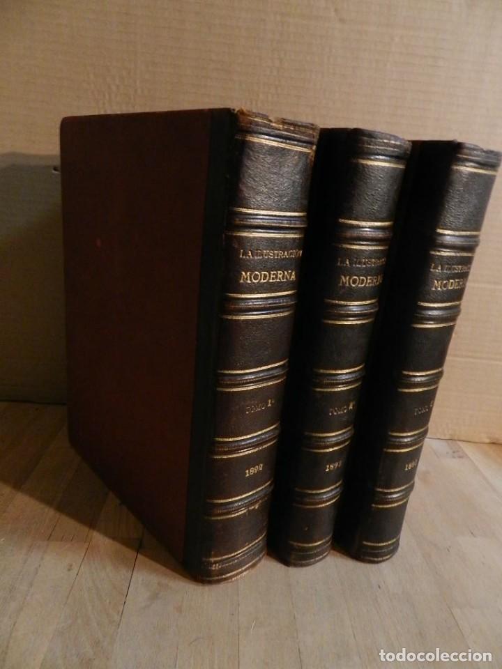 LA ILUSTRACION MODERNA - TRES VOLÚMENES 1892 I - 1893 II 1893 III (Coleccionismo - Revistas y Periódicos Antiguos (hasta 1.939))