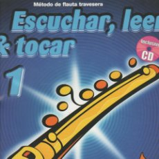 Coleccionismo de Revistas y Periódicos: METODO DE FLAUTA TRAVESERA- ESCUCHAR, LEER Y TOCAR 1. Lote 225318335