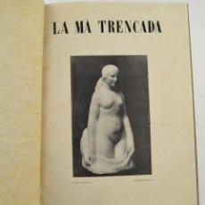 Coleccionismo de Revistas y Periódicos: REVISTA DE ARTE LA MÀ TRENCADA, JOAN MERLI, 1924 - 1925, 6 NÚMEROS, COMPLETA, BARCELONA. 27X21CM. Lote 231461120
