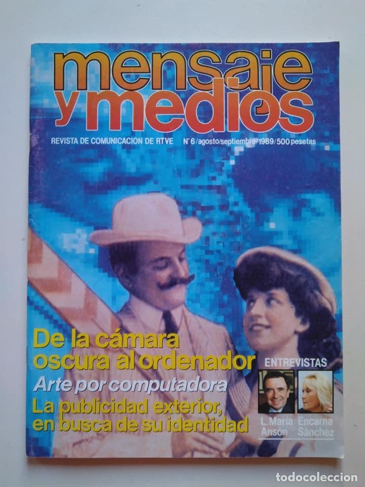 MENSAJE Y MEDIOS 6, 1989. REVISTA DE COMUNICACIÓN DE RTVE LUIS MARÍA ANSÓN, ENCARNA SÁNCHEZ... (Coleccionismo - Revistas y Periódicos Modernos (a partir de 1.940) - Otros)