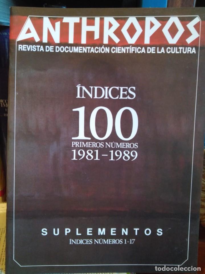 ANTHROPOS. ÍNDICES 100 PRIMEROS NÚMEROS 1981-1989. SUPLEMENTOS 1-17 (Coleccionismo - Revistas y Periódicos Modernos (a partir de 1.940) - Otros)