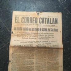 Coleccionismo de Revistas y Periódicos: GUERRA CIVIL - HOJA EXTRAORDINARIA DE EL CORREO CATALAN BARCELONA 27 ENERO 1939 LA TRIUNFAL ENTRADA. Lote 235799965