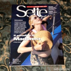 Coleccionismo de Revistas y Periódicos: MADONNA REVISTA SETTE ITALIANA NUEVA MUY RARA. Lote 236233580