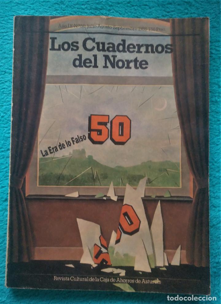 LA ERA DE LO FALSO, LOS CUADERNOS DEL NORTE AÑO IX Nº 50, VVAA, REVISTA CULTURAL, 1988 (Coleccionismo - Revistas y Periódicos Modernos (a partir de 1.940) - Otros)