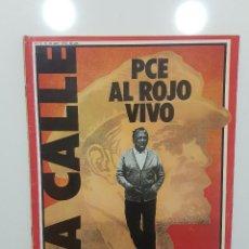 Coleccionismo de Revistas y Periódicos: REVISTA LA CALLE Nº 3 1978 PCE AL ROJO VIVO.ENTREVISTA CARRILLO.ALEJO CARPENTIER.TRANSICIÓN ESPAÑOLA. Lote 236756435