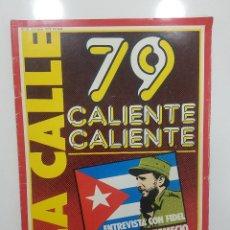 Coleccionismo de Revistas y Periódicos: REVISTA LA CALLE Nº 41 1979 ENTREVISTA FIDEL CASTRO 1959 REPORTAJE CUBA. NAVIDADES DEL EMIGRANTE. Lote 236791185