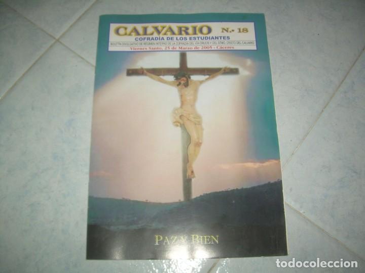 Coleccionismo de Revistas y Periódicos: REVISTA CALVARIO Nº 18, COFRADÍA ESTUDIANTES, VÍA CRUCIS CRISTO. CÁCERES 2005 - Foto 3 - 237019535