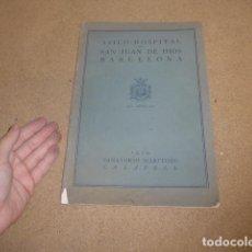 Coleccionismo de Revistas y Periódicos: ANTIGUO LIBRO ASILO HOSPITAL DE NIÑOS DE SAN JUAN DE DIOS, 1929, CALAFELL, BARCELONA, MUCHAS FOTOS. Lote 240125645