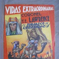 Coleccionismo de Revistas y Periódicos: VIDAS EXTRAORDINARIAS. CORONEL T.E. LAWRENCE. EL FORJADOR DE REBELIONES. A. FUENTES GARCIA. 1936. Lote 243828880