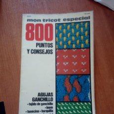 Coleccionismo de Revistas y Periódicos: MON TRICOT ESPECIAL 800 PUNTOS Y CONSEJOS / AGUJAS Y GANCHILLO / TRICOTAR. Lote 244646160