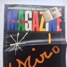 Coleccionismo de Revistas y Periódicos: MAGAZINE EL MUNDO Nº182 1993-MIRÓ-TOMSK ACCIDENTE NUCLEAR-ARANTXA SANCHEZ VICARIO-FEDERICO FELLINI-. Lote 244893555