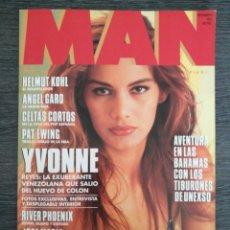Coleccionismo de Revistas y Periódicos: REVISTA MAN N.º 61 1992 YVONNE REYES. CATHY MC NEW, CELTAS CORTOS, RIVER PHONEIX, ANGEL GARÓ. Lote 245368015