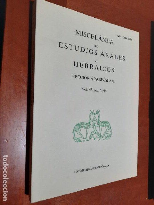 MISCELÁNEA DE ESTUDIOS ÁRABES Y HEBRÁICOS. SECCIÓN ARABE-ISLAM. VOL. 45. 1996. UGR. BUEN ESTADO (Coleccionismo - Revistas y Periódicos Modernos (a partir de 1.940) - Otros)