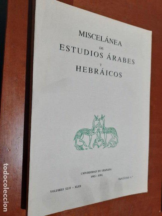 MISCELÁNEA DE ESTUDIOS ÁRABES Y HEBRÁICOS. VOLUMEN XLII-XLIII. 1993-1994. UGR. BUEN ESTADO (Coleccionismo - Revistas y Periódicos Modernos (a partir de 1.940) - Otros)
