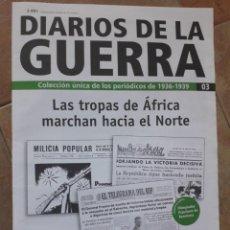Collezionismo di Riviste e Giornali: DIARIOS DE LA GUERRA,3. FACSIMIL DE MILICIA POPULAR,EL TELEGRAMA DEL RIF Y MUNDO OBRERO. AGOST0 1936. Lote 251685025