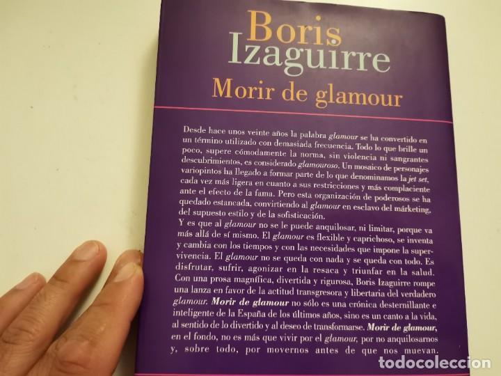Coleccionismo de Revistas y Periódicos: BORIS IZAGUIRRE MORIR DE GLAMOUR CRÓNICA DE LA SOCIEDAD DE FIN DE SIGLO ESPASA 2000 - Foto 7 - 255005060