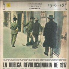 Coleccionismo de Revistas y Periódicos: LA HUELGA REVOLUCIONARIO DE 1917. 1916-18 - ABC. Lote 255394100