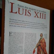 Coleccionismo de Revistas y Periódicos: LUIS XIII. ENTRE DOS MUJERES Y UN VALIDO. 8 PÁGINAS. ARTICULO EXTRAIDO DE UNA REVISTA. BUEN ESTADO.. Lote 255501750