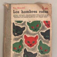 Coleccionismo de Revistas y Periódicos: LOS HOMBRES ROTOS-VAL GIELGUD, REVISTA LITERARIA NOVELAS Y CUENTOS. Lote 257281855