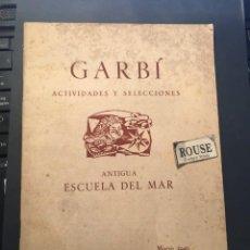 Coleccionismo de Revistas y Periódicos: ENSEÑANZA - REVISTA GARBI - ACTIVIDADES Y SELECCIONES ANTIGUA ESCUELA DEL MAR Nº 7 MARZO 1949. Lote 257297890
