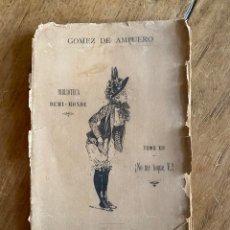 Coleccionismo de Revistas y Periódicos: ¡NO ME TOQUE V.! BIBLIOTECA DEMI-MONDE GOMEZ DE AMPUERO / TOMO XII. Lote 259775255