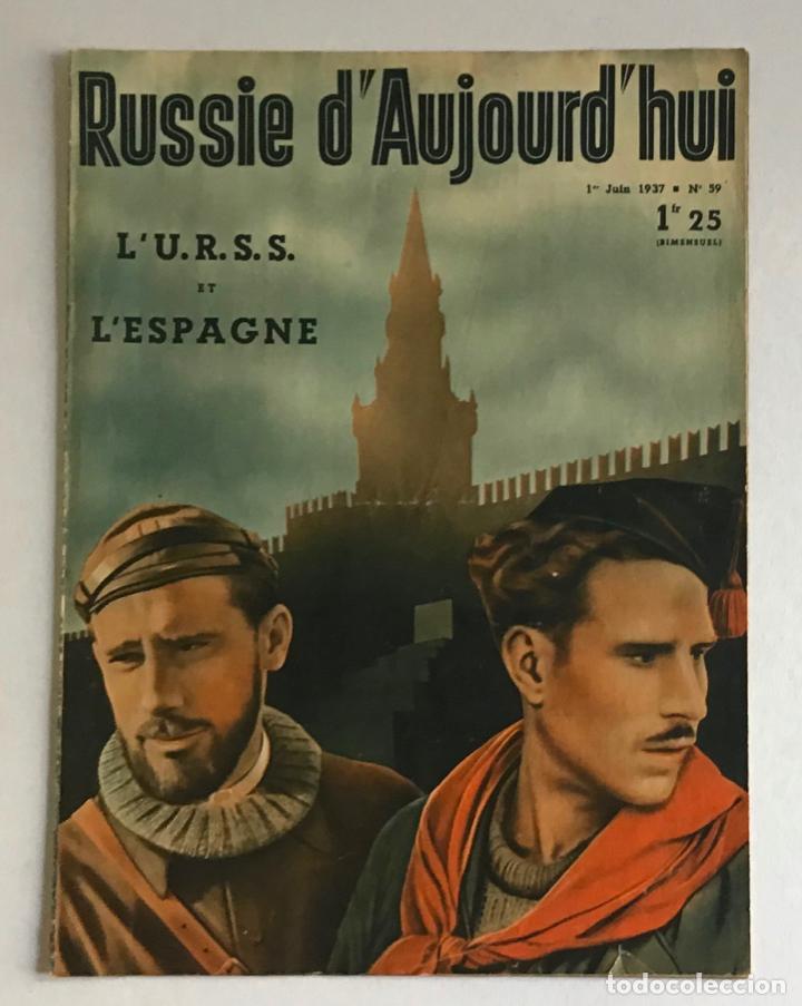 LA RUSSIE D'AUJOURD'HUI, 1ER JUIN 1937, N.º 59. L'U.R.S.S. ET L'ESPAGNE. - [REVISTA. GUERRA CIVIL.] (Coleccionismo - Revistas y Periódicos Antiguos (hasta 1.939))