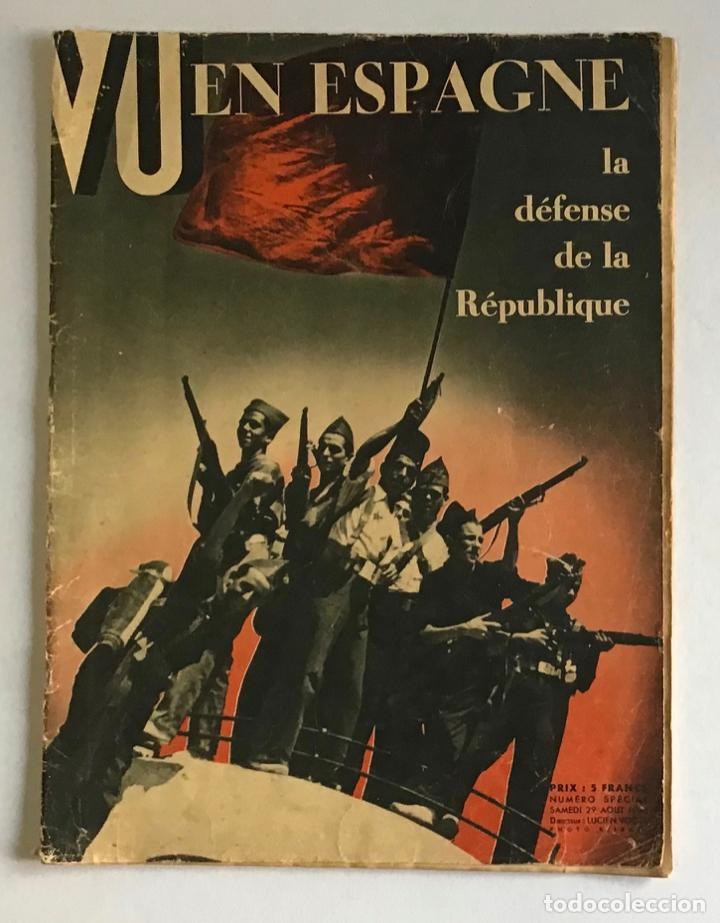 VU EN ESPAGNE. LA DÉFENSE DE LA RÉPUBLIQUE. NÚMERO SPÉCIAL. SAMEDI 29 AOUT 1936. GUERRA CIVIL (Coleccionismo - Revistas y Periódicos Antiguos (hasta 1.939))