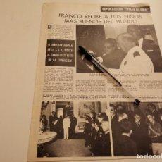 Coleccionismo de Revistas y Periódicos: AUDIENCIA FRANCO A LOS NIÑOS DE LA OPERACIÓN PLUS ULTRA RECORTE REVISTA 4 PÁGINAS 1965. Lote 261875830