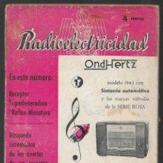 Coleccionismo de Revistas y Periódicos: REVISTA -RADIOELECTRICIDAD- Nº 47.- AÑO 1943-VER FOTOS. Lote 262123940