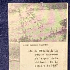Coleccionismo de Revistas y Periódicos: 40 FOTOS MOMENTOS RIADA VALENCIA CATASTROFE 14/10/1957 FOT CABRELLES SIGÜENZA 15X11CMS. Lote 265163704