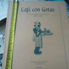Coleccionismo de Revistas y Periódicos: CAFÉ CON GOTAS. SEMANARIO SATIRICO ILUSTRADO 1886-1892 EDICION FACSIMIL VALLE INCLAN - ILUSTRADO. Lote 267809324