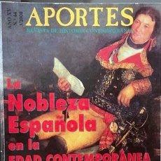 Coleccionismo de Revistas y Periódicos: LA NOBLEZA ESPAÑOLA EN LA EDAD CONTEMPORÁNEA (REV APORTES) GENEALOGIA. ARISTOCRACIA. VER INDICE. Lote 268180324
