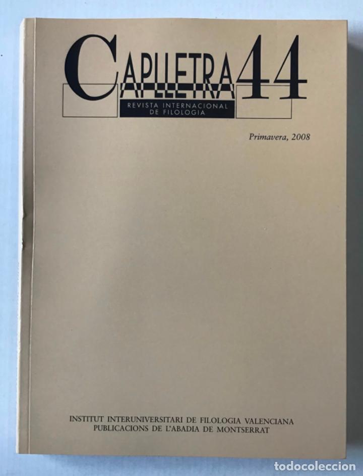 CAPLLETRA. REVISTA INTERNACIONAL DE FILOLOGIA. NÚM. 44. - [REVISTA.] (Coleccionismo - Revistas y Periódicos Modernos (a partir de 1.940) - Otros)