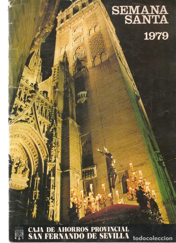 SEMANA SANTA DE SEVILLA, 1979. CAJA DE AHORROS SAN FERNANDO. (Z/16) (Coleccionismo - Revistas y Periódicos Modernos (a partir de 1.940) - Otros)