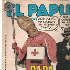 Coleccionismo de Revistas y Periódicos: EL PAPUS. REVISTA SATÍRICA Y NEURASTENICA. Nº 232. PAPA PREVENIDO..., 28 OCTUBRE 1978. (B/58). Lote 268967334