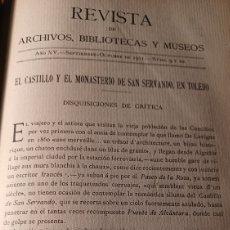 Coleccionismo de Revistas y Periódicos: EL CASTILLO Y EL MONASTERIO DE SAN SERVANDO , EN TOLEDO. AMADOR DE LOS RIOS. AÑO 1911.ARTÍCULO 22 PG. Lote 269464433