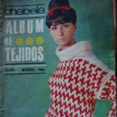 Coleccionismo de Revistas y Periódicos: ALBUM DE TEJIDOS CHABELA NRO 3 1966 MODA SIN MOLDES. Lote 269552783