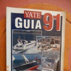 Coleccionismo de Revistas y Periódicos: YATE REVISTA GUIA 91 - Nº 4 1991 2000 BARCOS , 500 MOTORES , TODOS LOS ACCESORIOS. Lote 270180693
