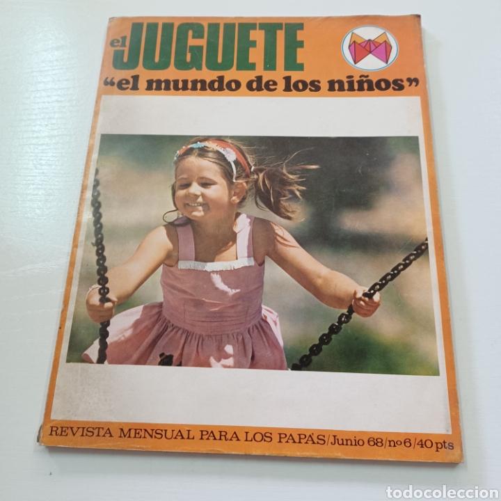 EL JUGUETE EN EL MUNDO DE LOS NIÑOS N° 6 JUNIO 1968 (Coleccionismo - Revistas y Periódicos Modernos (a partir de 1.940) - Otros)