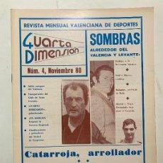 Coleccionismo de Revistas y Periódicos: REVISTA DEPORTIVA CUARTA DIMENSION Nº 4 NOVIEMBRE 1980 VALENCIA CASTELLON ALICANTE FUTBOL. Lote 270572798