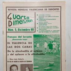 Coleccionismo de Revistas y Periódicos: REVISTA DEPORTIVA CUARTA DIMENSION Nº 5 DICIEMBRE 1980 VALENCIA CASTELLON ALICANTE FUTBOL. Lote 270572848