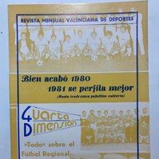 Coleccionismo de Revistas y Periódicos: REVISTA DEPORTIVA CUARTA DIMENSION Nº 6 ENERO 1981 VALENCIA CASTELLON ALICANTE FUTBOL. Lote 270572913